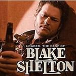 Blake Shelton - Loaded  The Best Of
